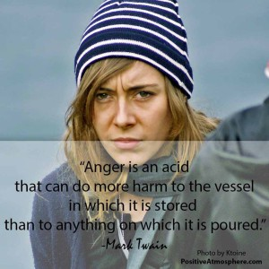anger is like acid that hurts the vessel it is stored in than the object its poured out on
