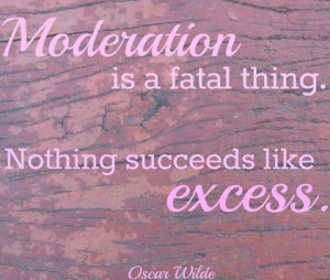 moderation-Oscar-Wilde-Picture-Quote