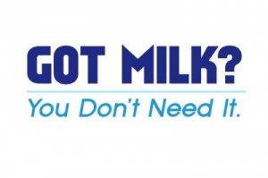 got milk you don't need it
