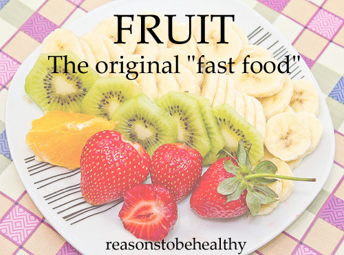 fruit is the original fast food